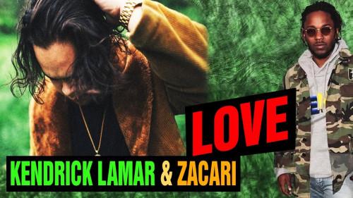 Love - Kendrick Lamar & Zacari