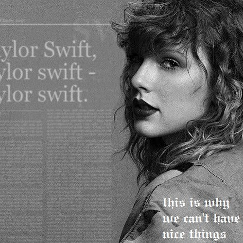 This Is Why We Can't Have Nice Things – Taylor Swift