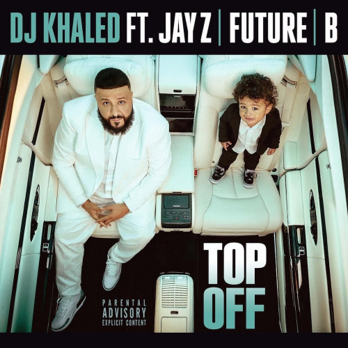 Top Off - DJ Khaled, JAY Z, Future