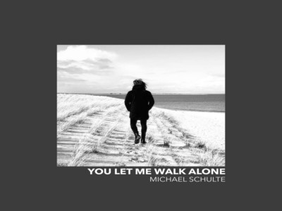 You Let Me Walk Alone – Michael Schulte