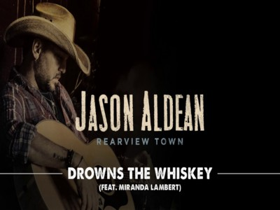 Drowns The Whiskey - Jason Aldean feat Miranda Lambert