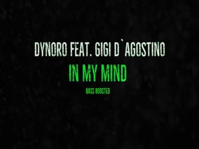 In My Mind -  Dynoro & Gigi D'Agostino