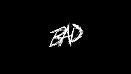 Bad – XXXTentacion