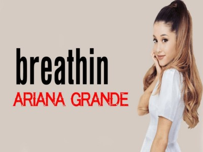 Breathin - Ariana Grande