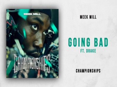 Meek Mill - Going Bad Feat Drake
