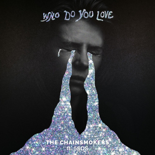 Who Do You Love - The Chainsmokers Ft 5 Seconds Of Summer