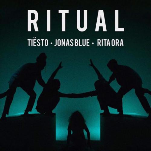 Ritual - Tiësto, Jonas Blue & Rita Ora 1