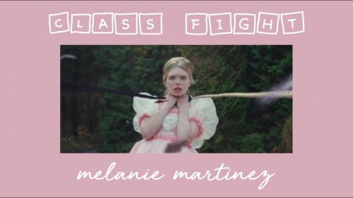 Class Fight - Melanie Martinez